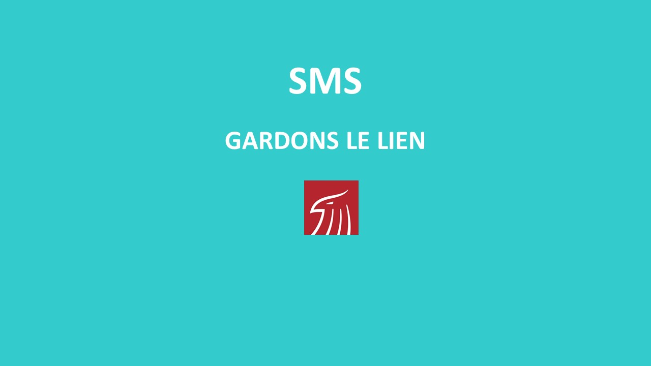 une inscription : SMS GARDONS LE LIEN