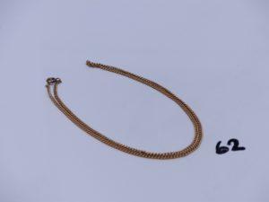 1 chaîne maille gourmette en or (L46cm). PB 7,9g